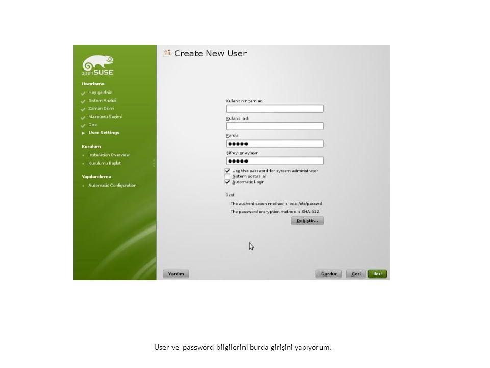 User ve password bilgilerini burda girişini yapıyorum.