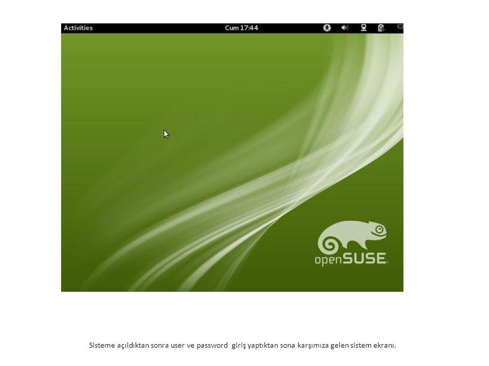 Sisteme açıldıktan sonra user ve password giriş yaptıktan sona karşımıza gelen sistem ekranı.