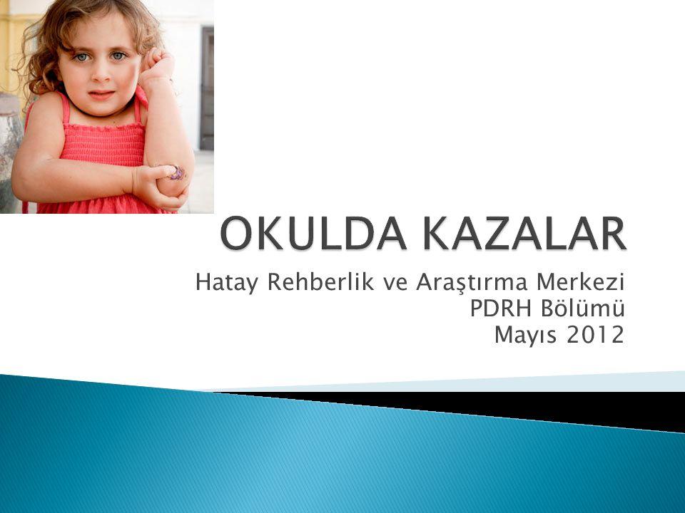 Hatay Rehberlik ve Araştırma Merkezi PDRH Bölümü Mayıs 2012