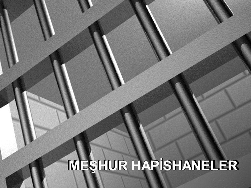 MEŞHUR HAPİSHANELER
