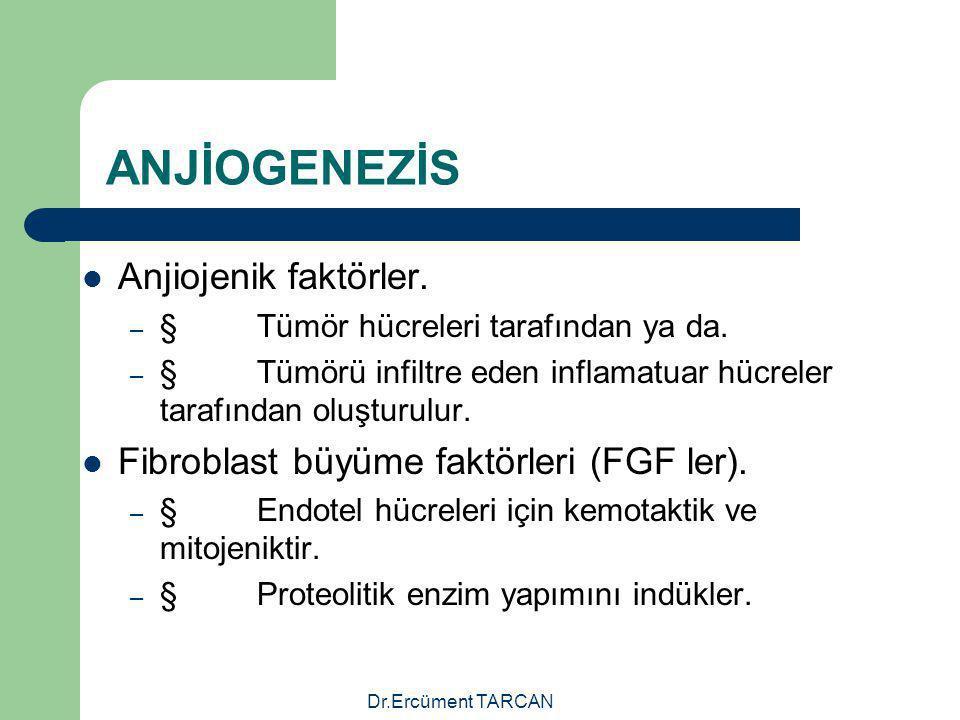 Dr.Ercüment TARCAN ANJİOGENEZİS Anjiojenik faktörler. – § Tümör hücreleri tarafından ya da. – § Tümörü infiltre eden inflamatuar hücreler tarafından o