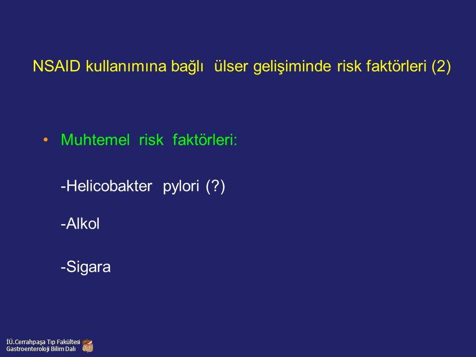Muhtemel risk faktörleri: -Helicobakter pylori (?) -Alkol -Sigara NSAID kullanımına bağlı ülser gelişiminde risk faktörleri (2) İÜ.Cerrahpaşa Tıp Fakü