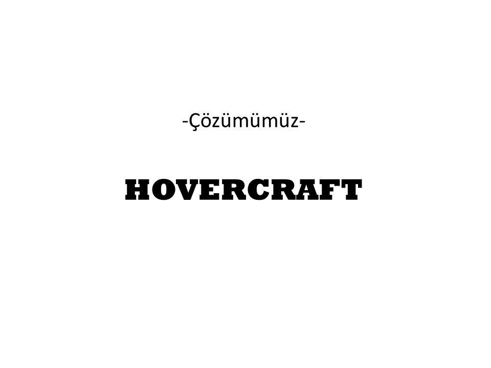 -Çözümümüz- HOVERCRAFT