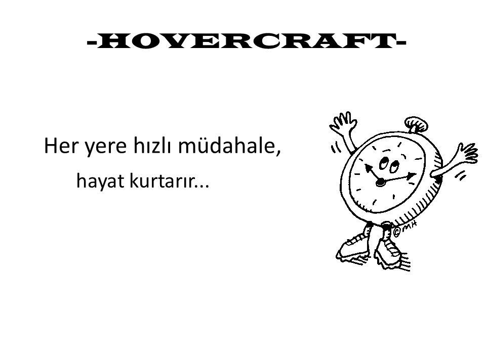 -HOVERCRAFT- Her yere hızlı müdahale, hayat kurtarır...