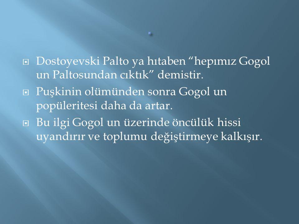  6-KİTABIN YAZARI HAKKINDA KISA BİLGİ Gogol, 1809 yılında Ukrayna'da doğdu.