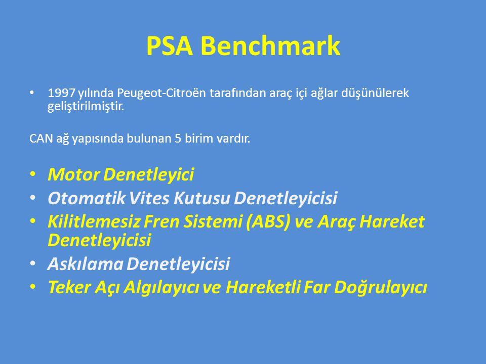 PSA Benchmark 1997 yılında Peugeot-Citroën tarafından araç içi ağlar düşünülerek geliştirilmiştir. CAN ağ yapısında bulunan 5 birim vardır. Motor Dene