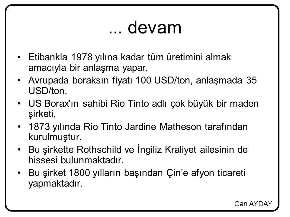 Can AYDAY... devam Etibankla 1978 yılına kadar tüm üretimini almak amacıyla bir anlaşma yapar, Avrupada boraksın fiyatı 100 USD/ton, anlaşmada 35 USD/