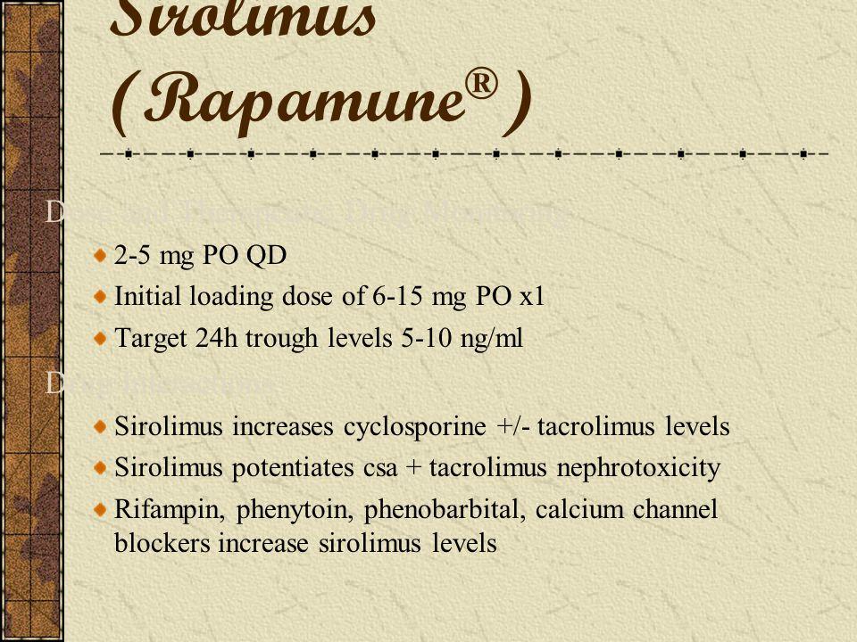Sirolimus (Rapamycin ® )