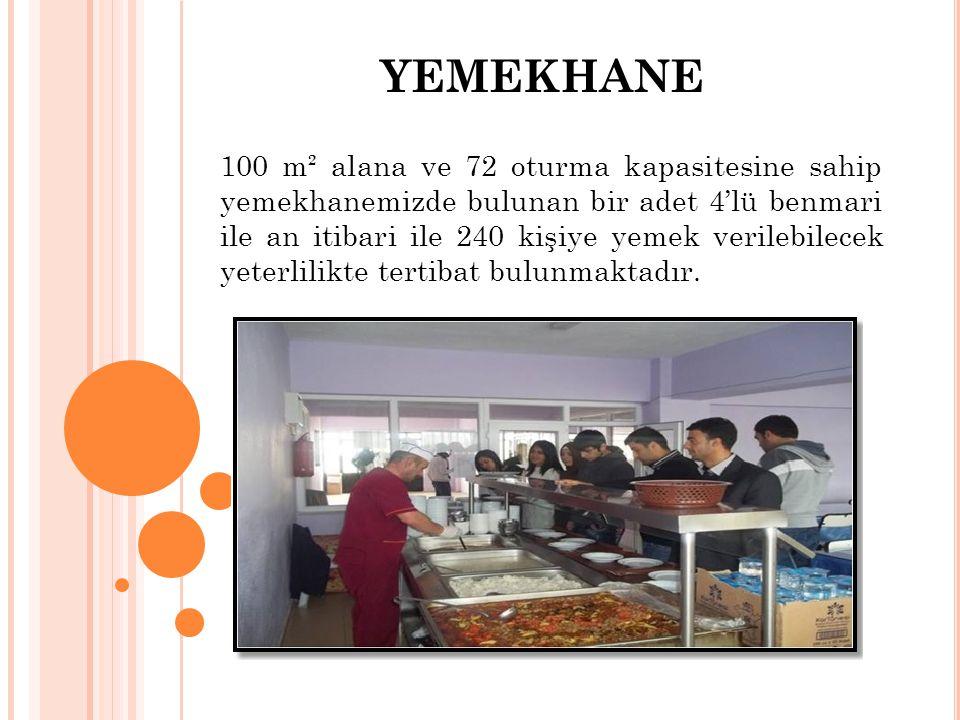 YEMEKHANE 100 m² alana ve 72 oturma kapasitesine sahip yemekhanemizde bulunan bir adet 4'lü benmari ile an itibari ile 240 kişiye yemek verilebilecek yeterlilikte tertibat bulunmaktadır.