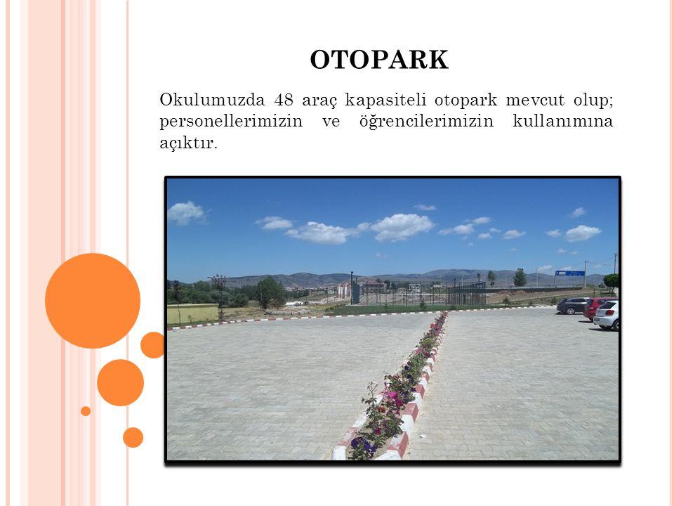OTOPARK Okulumuzda 48 araç kapasiteli otopark mevcut olup; personellerimizin ve öğrencilerimizin kullanımına açıktır.
