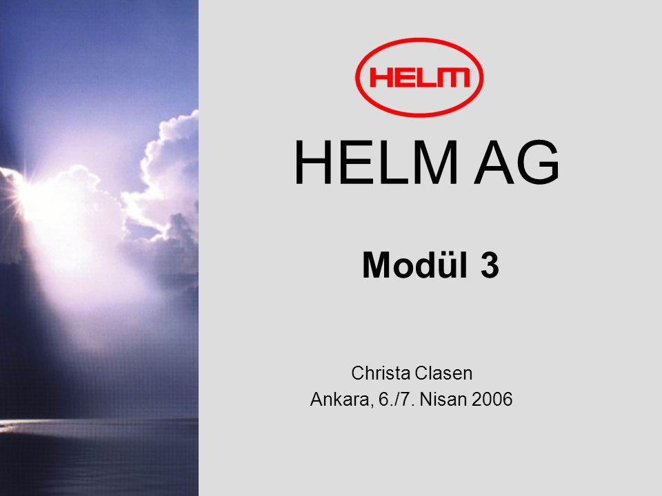 HELM AG Modül 3 Christa Clasen Ankara, 6./7. Nisan 2006