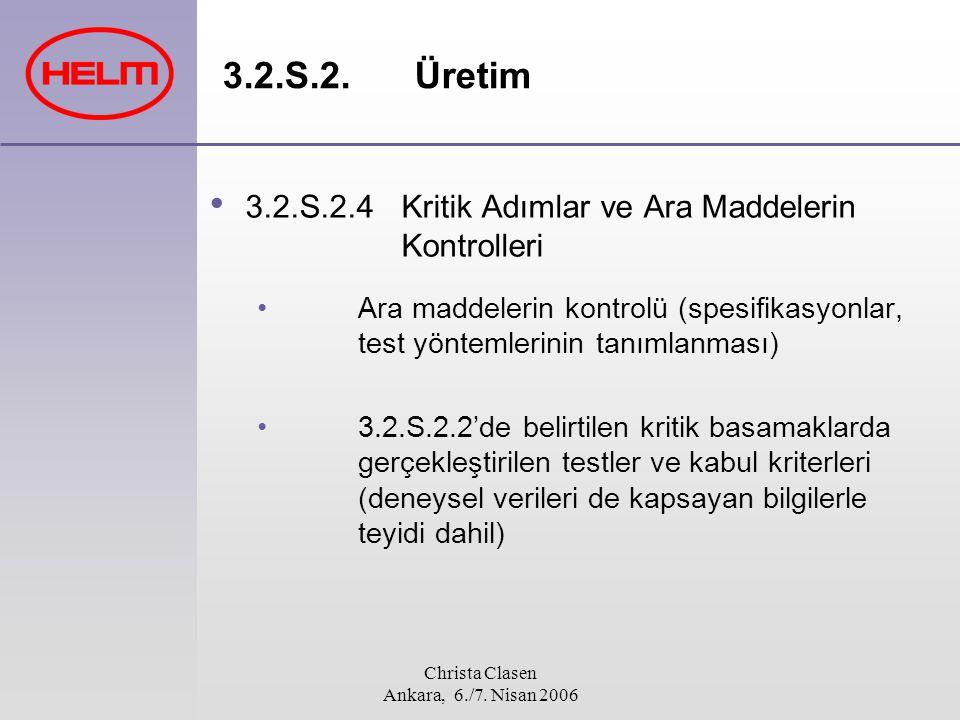 Christa Clasen Ankara, 6./7. Nisan 2006 3.2.S.2.Üretim 3.2.S.2.4Kritik Adımlar ve Ara Maddelerin Kontrolleri Ara maddelerin kontrolü (spesifikasyonlar