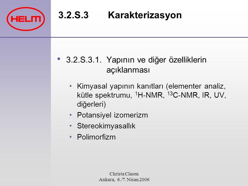 Christa Clasen Ankara, 6./7. Nisan 2006 3.2.S.3Karakterizasyon 3.2.S.3.1.Yapının ve diğer özelliklerin açıklanması Kimyasal yapının kanıtları (element