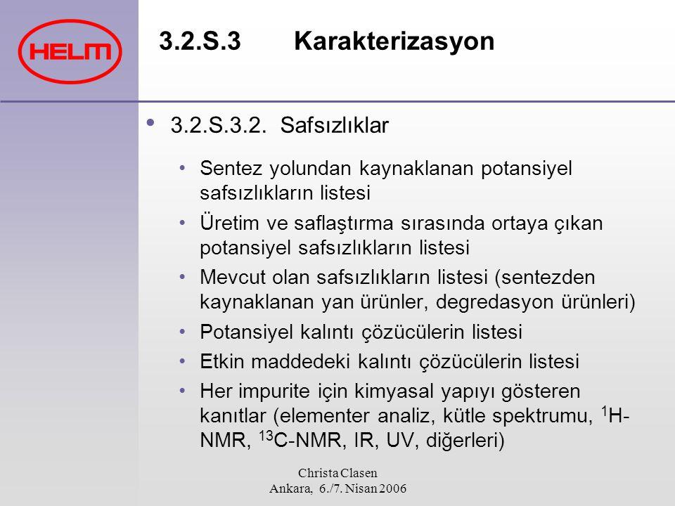 Christa Clasen Ankara, 6./7. Nisan 2006 3.2.S.3Karakterizasyon 3.2.S.3.2.Safsızlıklar Sentez yolundan kaynaklanan potansiyel safsızlıkların listesi Ür
