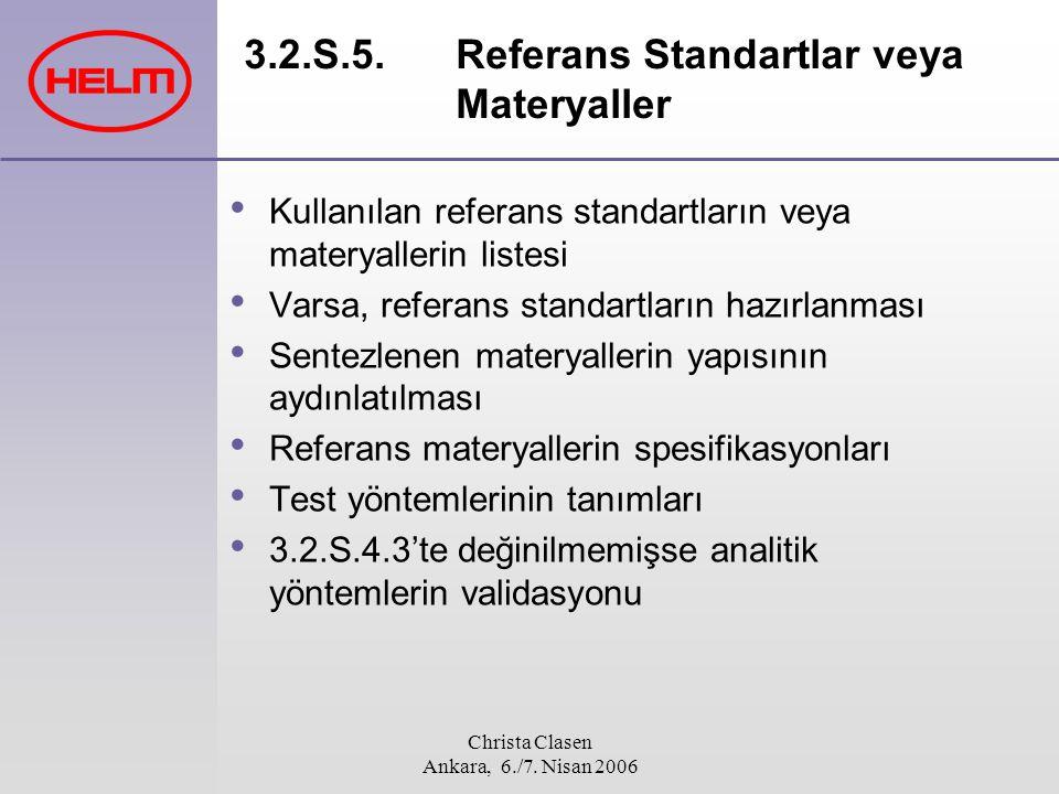 Christa Clasen Ankara, 6./7. Nisan 2006 3.2.S.5. Referans Standartlar veya Materyaller Kullanılan referans standartların veya materyallerin listesi Va