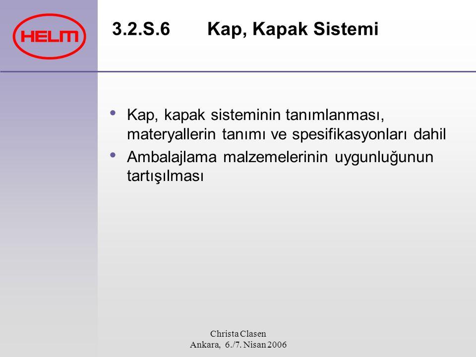 Christa Clasen Ankara, 6./7. Nisan 2006 3.2.S.6 Kap, Kapak Sistemi Kap, kapak sisteminin tanımlanması, materyallerin tanımı ve spesifikasyonları dahil