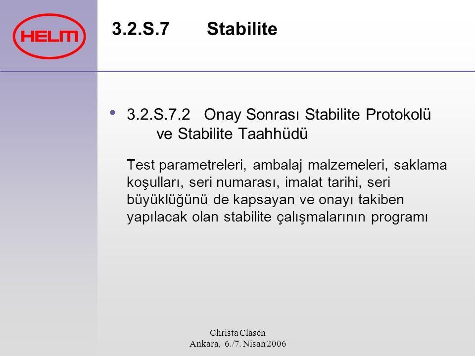 Christa Clasen Ankara, 6./7. Nisan 2006 3.2.S.7 Stabilite 3.2.S.7.2Onay Sonrası Stabilite Protokolü ve Stabilite Taahhüdü Test parametreleri, ambalaj