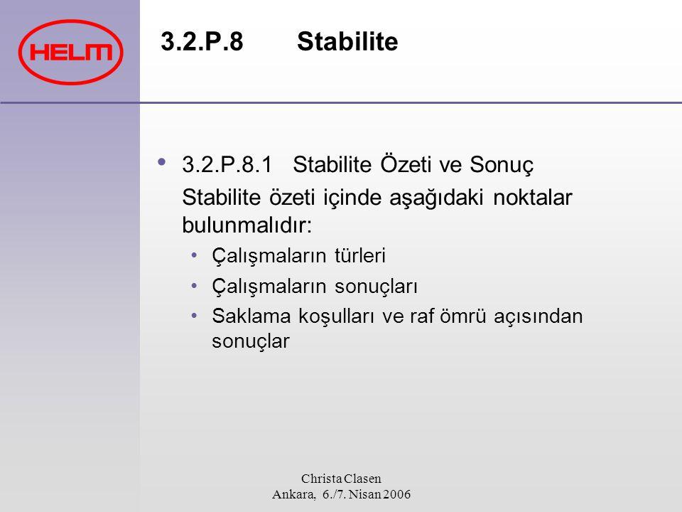 Christa Clasen Ankara, 6./7. Nisan 2006 3.2.P.8 Stabilite 3.2.P.8.1 Stabilite Özeti ve Sonuç Stabilite özeti içinde aşağıdaki noktalar bulunmalıdır: Ç