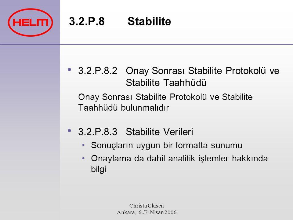 Christa Clasen Ankara, 6./7. Nisan 2006 3.2.P.8 Stabilite 3.2.P.8.2 Onay Sonrası Stabilite Protokolü ve Stabilite Taahhüdü Onay Sonrası Stabilite Prot