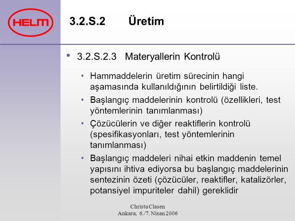 Christa Clasen Ankara, 6./7. Nisan 2006 3.2.S.2Üretim 3.2.S.2.3Materyallerin Kontrolü Hammaddelerin üretim sürecinin hangi aşamasında kullanıldığının