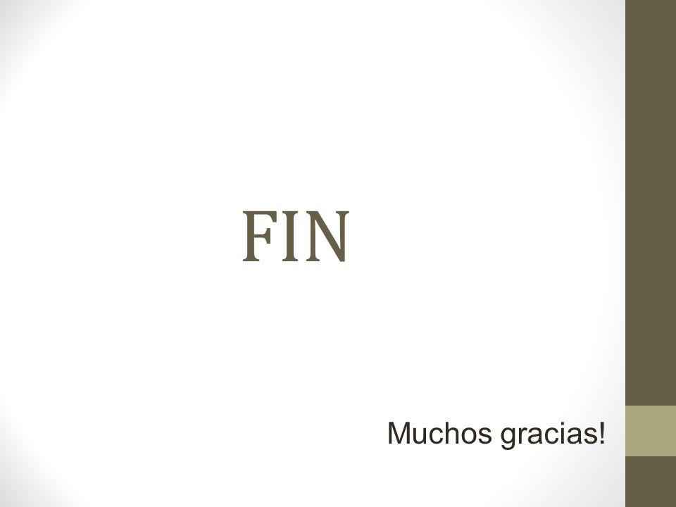 FIN Muchos gracias!