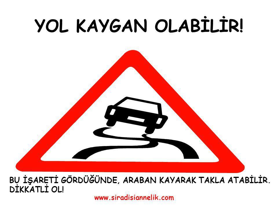 Servisi yakalamak için yola ko ş arak çıkmak çok tehlikelidir! www.siradisiannelik.com