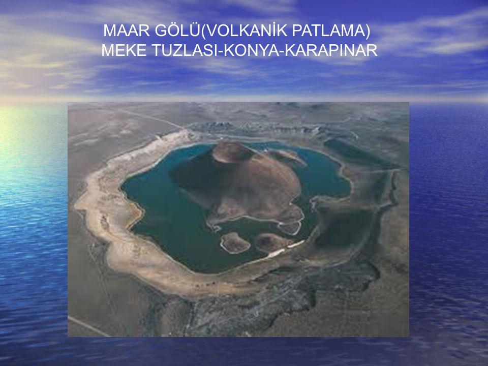 MAAR GÖLÜ(VOLKANİK PATLAMA) MEKE TUZLASI-KONYA-KARAPINAR