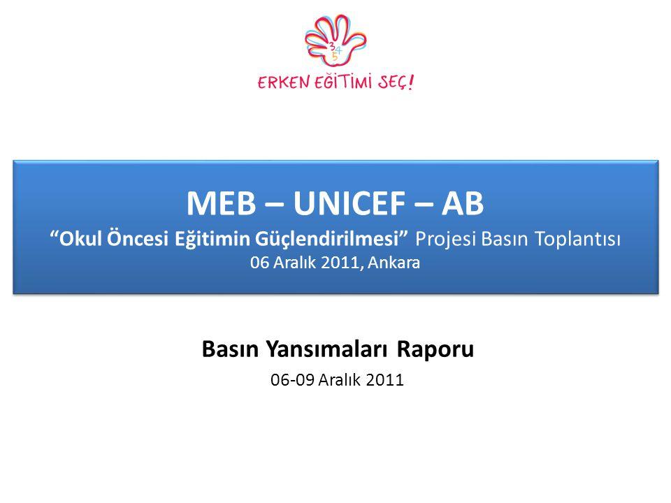 """MEB – UNICEF – AB """"Okul Öncesi Eğitimin Güçlendirilmesi"""" Projesi Basın Toplantısı 06 Aralık 2011, Ankara Basın Yansımaları Raporu 06-09 Aralık 2011"""