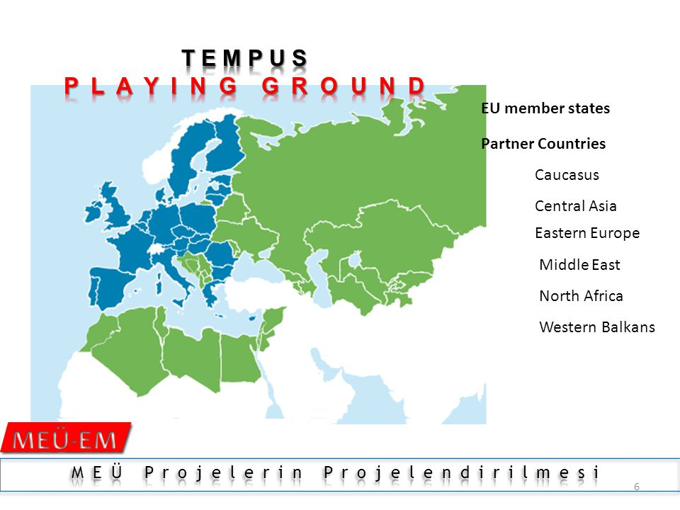 6 EU member states Partner Countries Caucasus Central Asia Eastern Europe Middle East North Africa Western Balkans