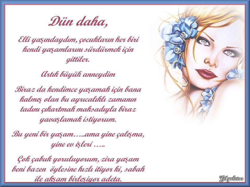 « Hier encore « Auteure de ce poème: Diane L.(Énaid) En güzel günlere…..