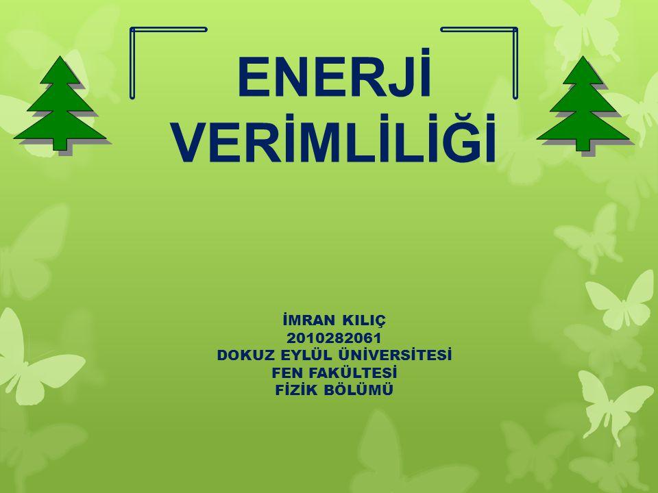 Enerjiyi verimli kullanmak demek;  ENERJİ İHTİYACINI AZALTMAK ya da  KULLANIMI KISITLAMAK demek değildir.