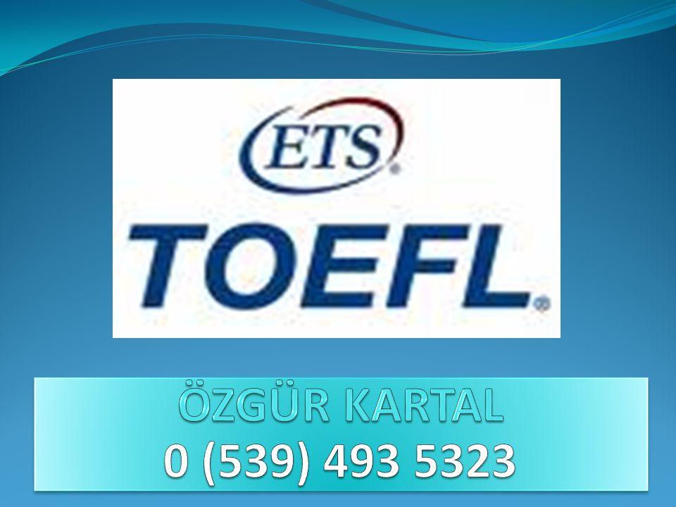 TOEFL (TEST OF ENGLISH AS A FOREIGN LANGUAGE) ANA DİLİ INGİLİZCE OLMAYANLARIN İNGİLİZCE BİLGİSİNİ ÖLÇMEK AMACIYLA DÜZENLENEN BİR SINAVDIR.