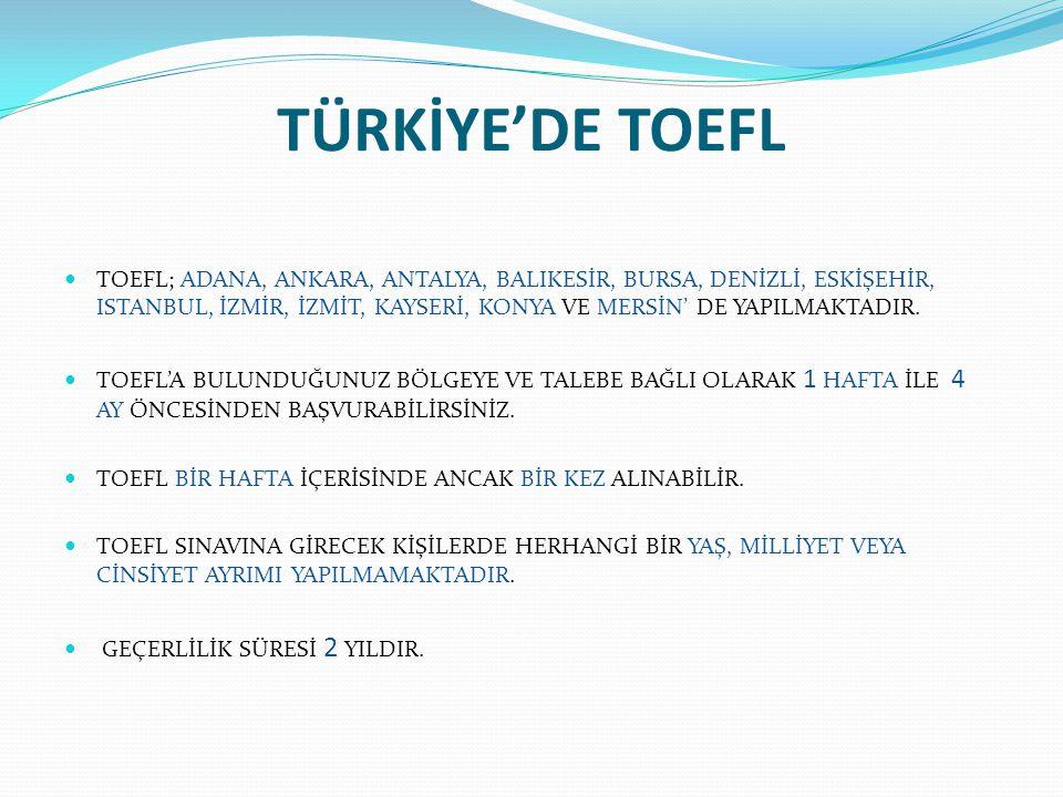 TOEFL ÇEŞİTLERİ IBT (INTERNET BASED TOEFL) VE PBT (PAPER BASED TOEFL) OLARAK SUNULMAKTADIR.