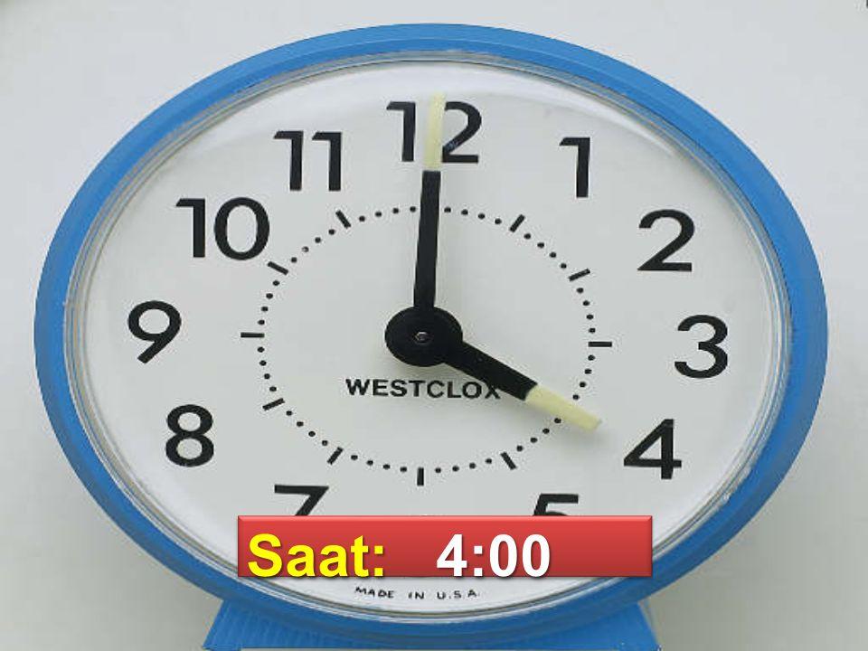 Saat: 4:00