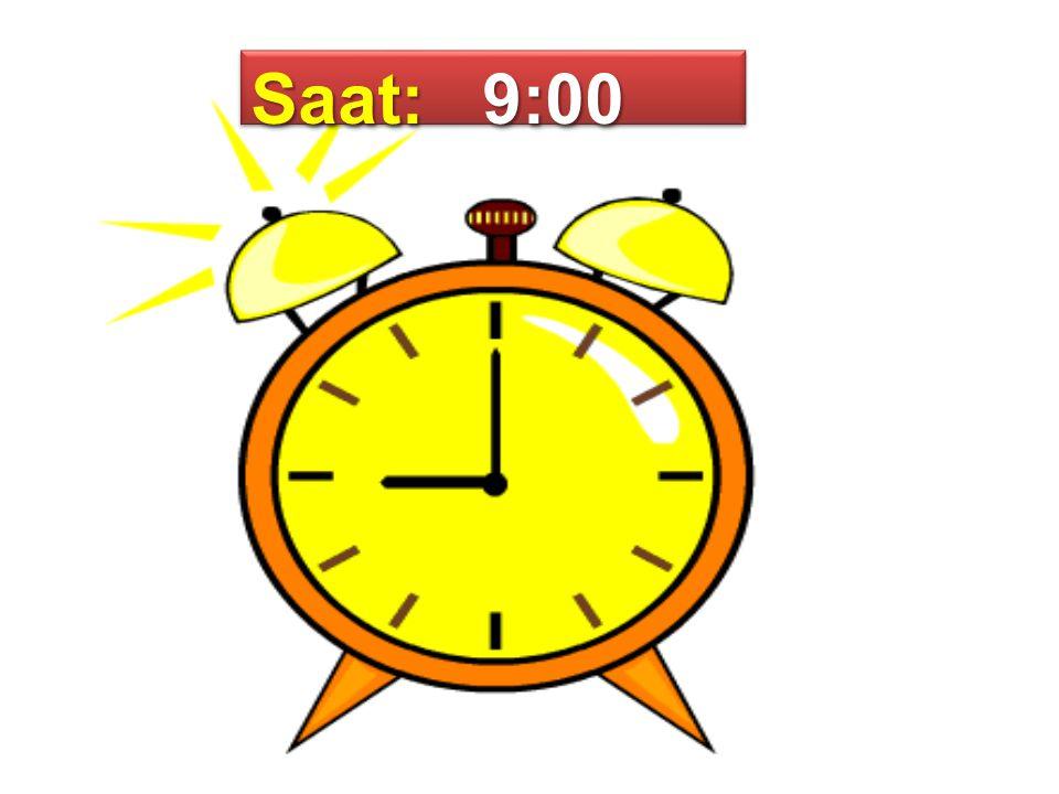 Saat: 9:00