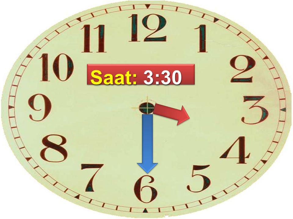 Saat: 3:30