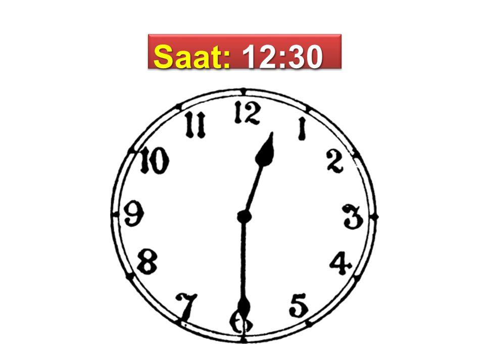Saat: 12:30
