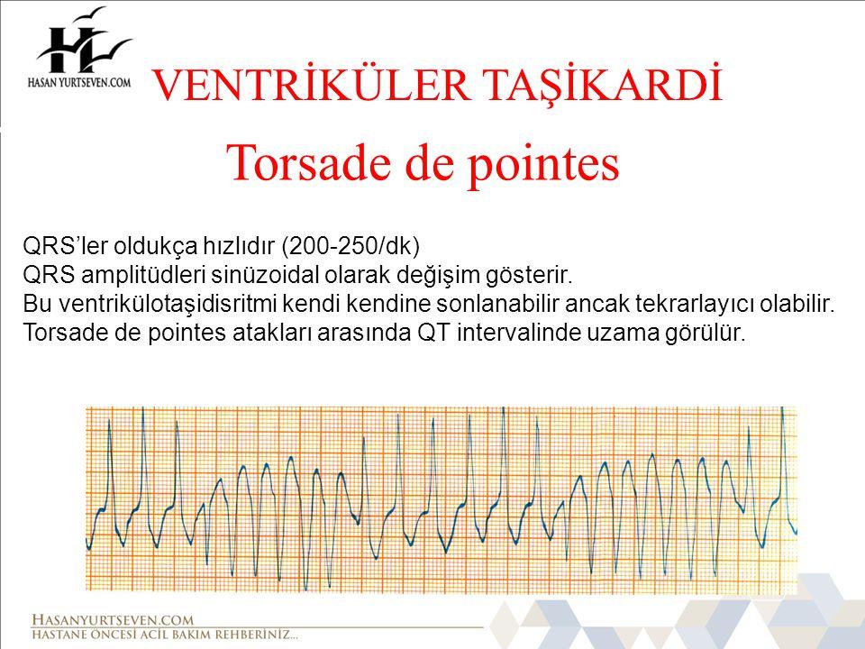VENTRİKÜLER TAŞİKARDİ Torsade de pointes QRS'ler oldukça hızlıdır (200-250/dk) QRS amplitüdleri sinüzoidal olarak değişim gösterir. Bu ventrikülotaşid