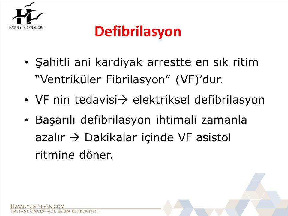 """Defibrilasyon Şahitli ani kardiyak arrestte en sık ritim """"Ventriküler Fibrilasyon"""" (VF)'dur. VF nin tedavisi  elektriksel defibrilasyon Başarılı defi"""