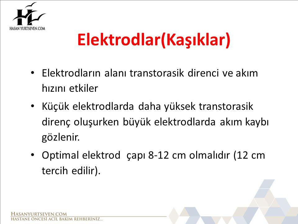 Elektrodlar(Kaşıklar) Elektrodların alanı transtorasik direnci ve akım hızını etkiler Küçük elektrodlarda daha yüksek transtorasik direnç oluşurken bü