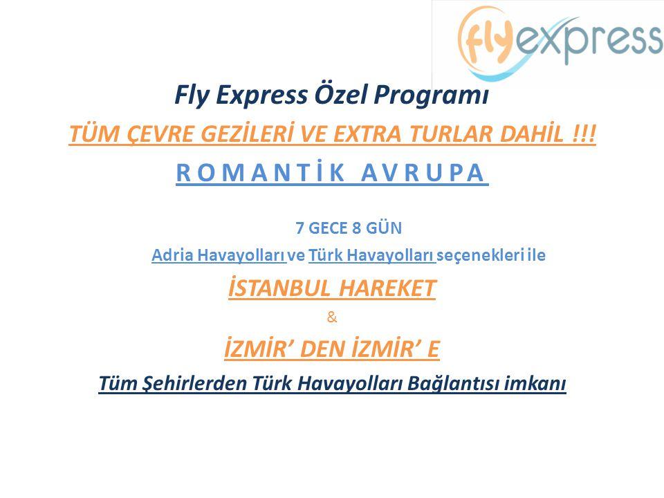 Fly Express Özel Programı TÜM ÇEVRE GEZİLERİ VE EXTRA TURLAR DAHİL !!! ROMANTİK AVRUPA 7 GECE 8 GÜN Adria Havayolları ve Türk Havayolları seçenekleri