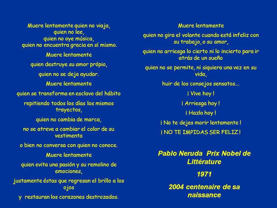 Kendini yavaş ölüme teslim etme! Mutluluktan kaçınma! Pablo Neruda 1971 Nobel ödülü sahibi