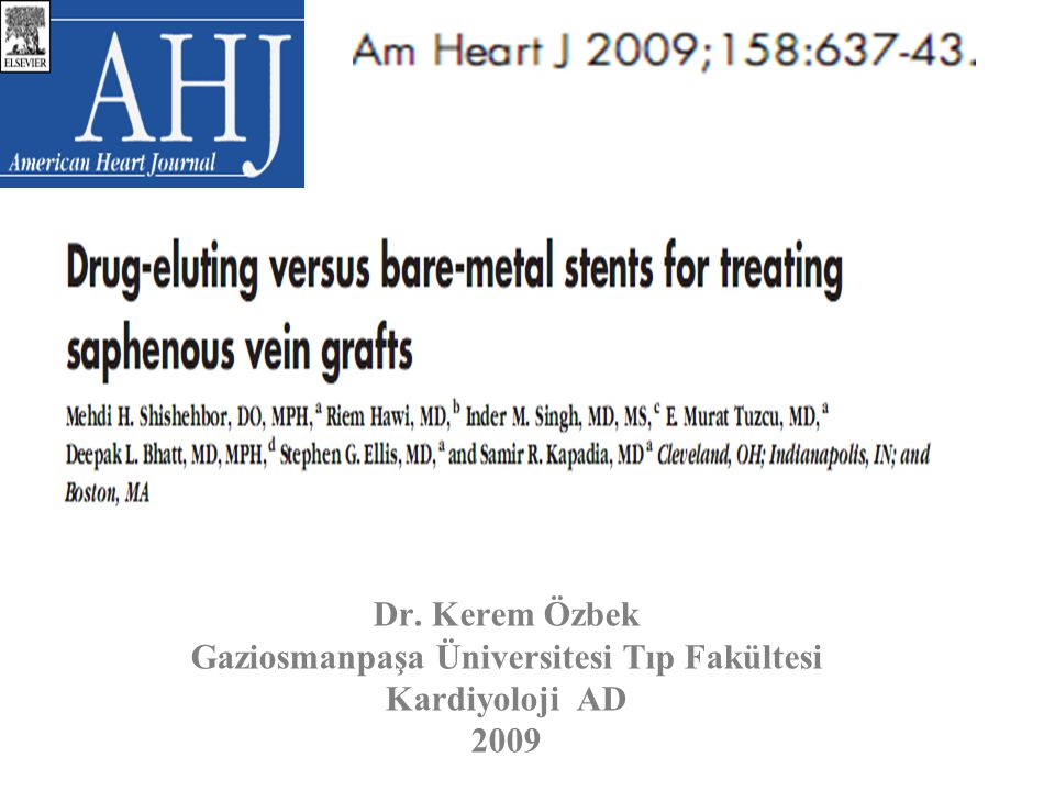 Seçilmemiş hasta grubunda Safen Ven Greftlere BMS ve DES uygulanan hastaların karşılaştırıldığı bu çalışmada 2003 sonrası BMS kullanımına göre DES karşılaştırıldığında DES kullanımının ölüm, MI ve TLR de azalma yönünde olduğu 2003 öncesi BMS kulanımına göre DES karşılaştırıldığında DES kullanımın ölüm, MI ve TLR de anlamlı azalma sağlamadığı Özellikle DES kullanımının TLR yi istatiksel olarak anlamlı şekilde azaltmadığı gösterilmiştir.