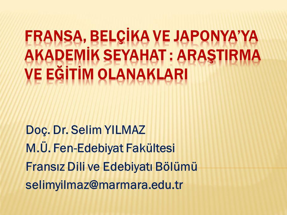 Doç. Dr. Selim YILMAZ M.Ü. Fen-Edebiyat Fakültesi Fransız Dili ve Edebiyatı Bölümü selimyilmaz@marmara.edu.tr