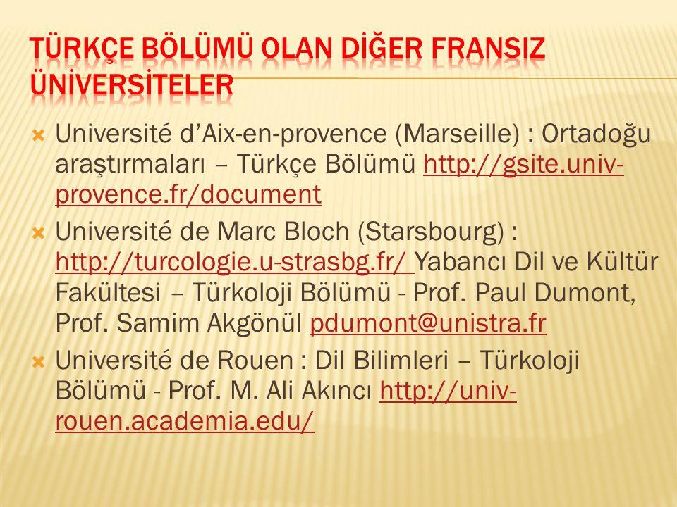  Université d'Aix-en-provence (Marseille) : Ortadoğu araştırmaları – Türkçe Bölümü http://gsite.univ- provence.fr/documenthttp://gsite.univ- provence