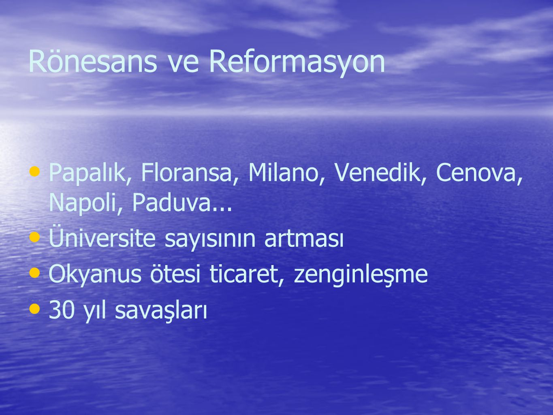 Rönesans ve Reformasyon Papalık, Floransa, Milano, Venedik, Cenova, Napoli, Paduva...