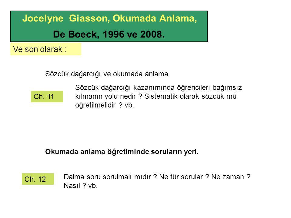 Jocelyne Giasson, Okumada Anlama, De Boeck, 1996 ve 2008. Sözcük dağarcığı ve okumada anlama Okumada anlama öğretiminde soruların yeri. Sözcük dağarcı