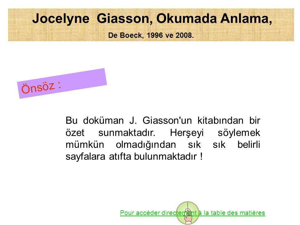 Jocelyne Giasson, Okumada Anlama, De Boeck, 1996 ve 2008. Önsöz : Bu doküman J. Giasson'un kitabından bir özet sunmaktadır. Herşeyi söylemek mümkün ol