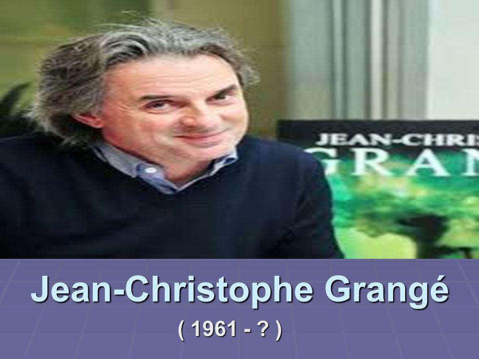 Jean-Christophe Grangé ( 1961 - ? )