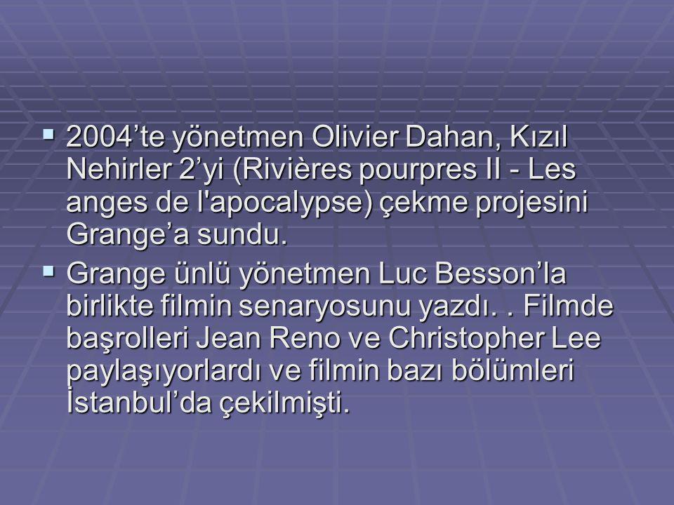  2004'te yönetmen Olivier Dahan, Kızıl Nehirler 2'yi (Rivières pourpres II - Les anges de l'apocalypse) çekme projesini Grange'a sundu.  Grange ünlü